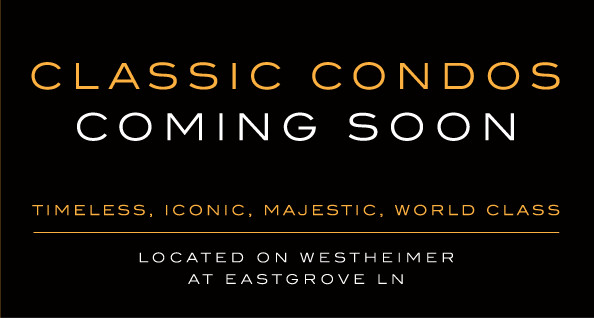 Classic Condos Coming Soon - Located on Westheimer at Eastgrove Ln.
